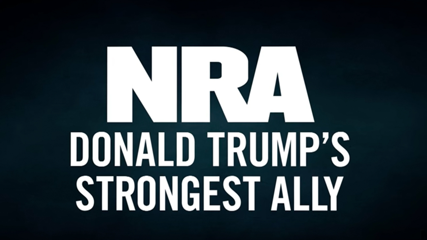 NRA: Donald Trump's Strongest Ally
