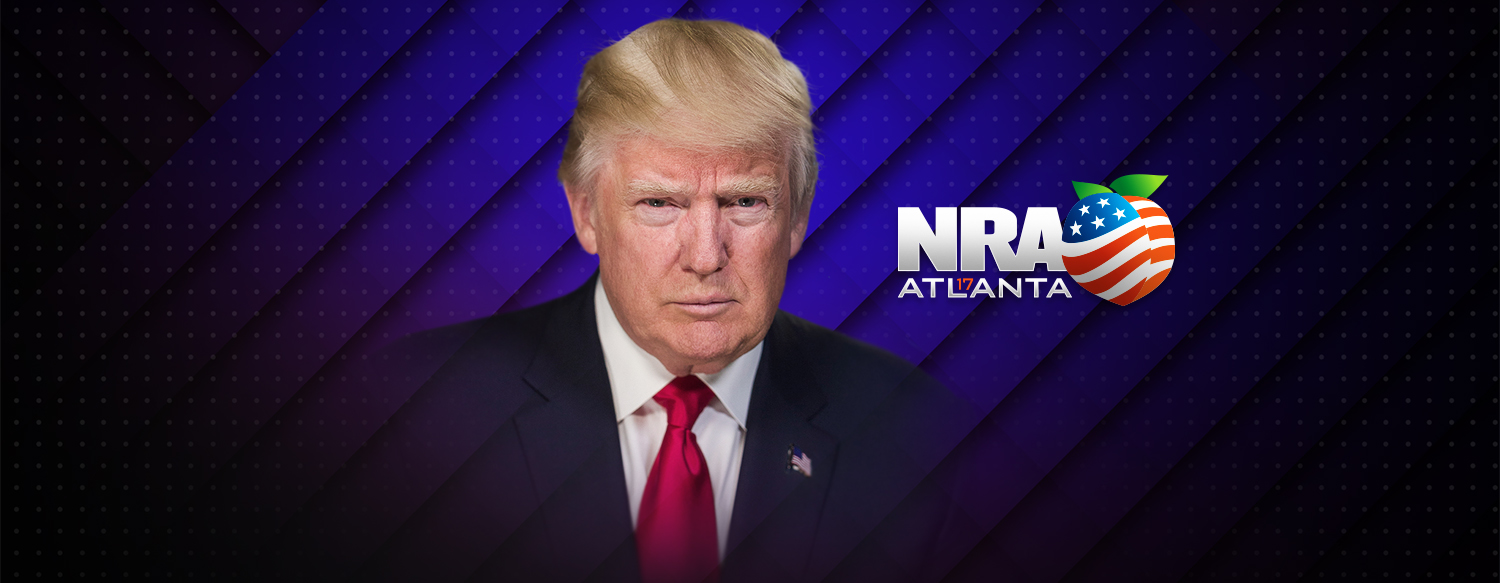 President Donald Trump: 2017 NRA-ILA Leadership Forum