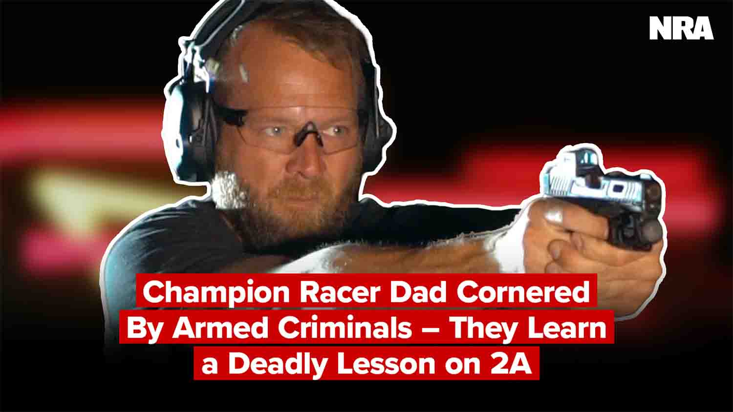 BJ Baldwin: Champion Racer Dad Cornered By Armed Criminals – They Learn a Deadly Lesson on 2A