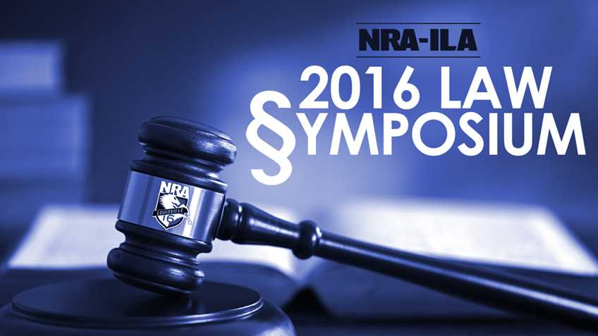 "2016 NRA-ILA ""Firearms Law & The Second Amendment Symposium"""