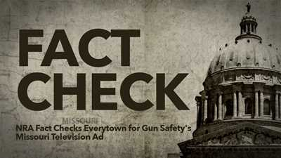 NRA Fact Checks Everytown for Gun Safety's Missouri Television Ad