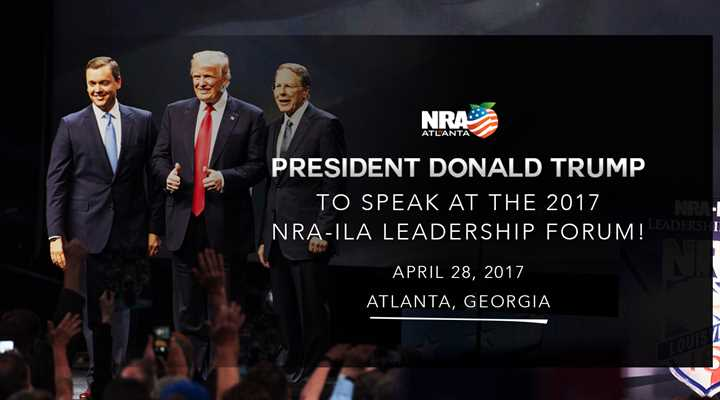 Breaking News! President Trump to Speak at the NRA-ILA Leadership Forum