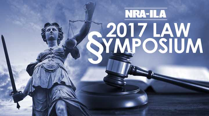"Join NRA-ILA at the 2017  ""Firearms Law & The Second Amendment Symposium"""