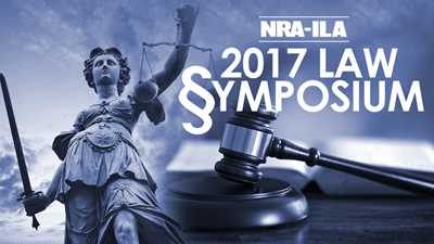 2017 NRA-ILA Firearms Law & The Second Amendment Symposium Agenda
