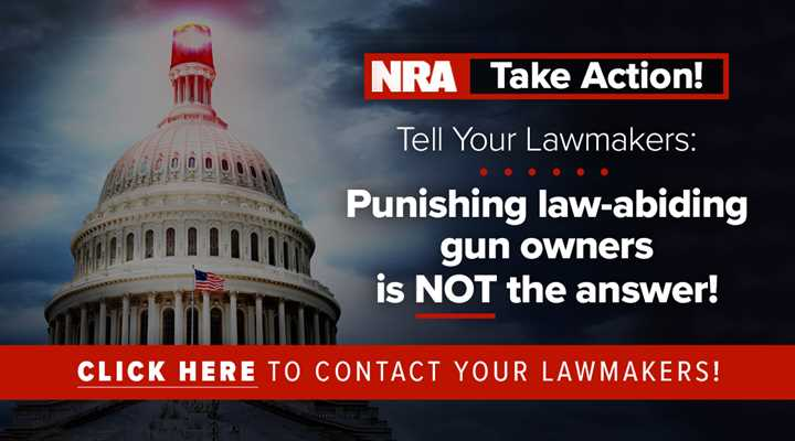 Action Alert: Don't Let the Media and Gun Control Activists Blame You for the Actions of Criminals -- Contact Your Lawmakers Today!
