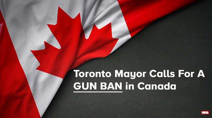 Canada: Toronto Mayor Calls for Gun Bans, Ontario Premier Targets Criminals