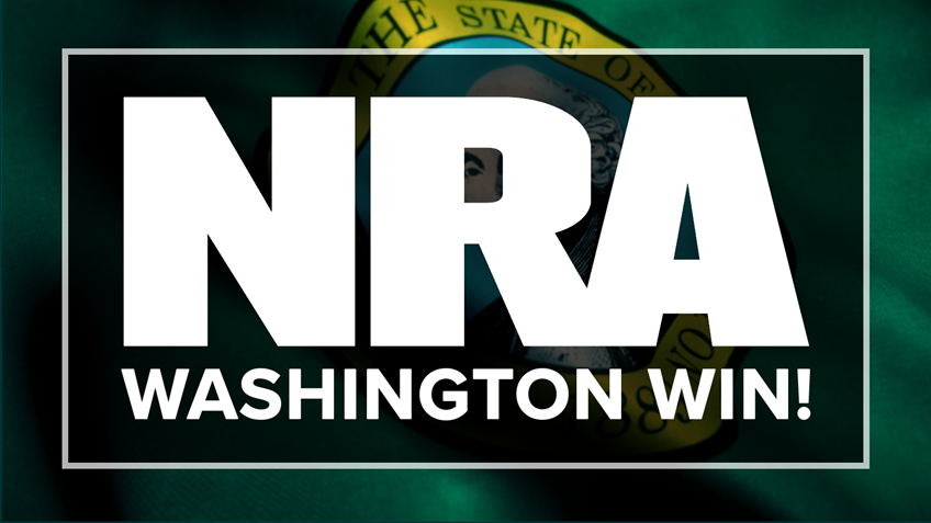NRA Wins Lawsuit in Washington State, Prevents I-1639 From Appearing on  Ballot