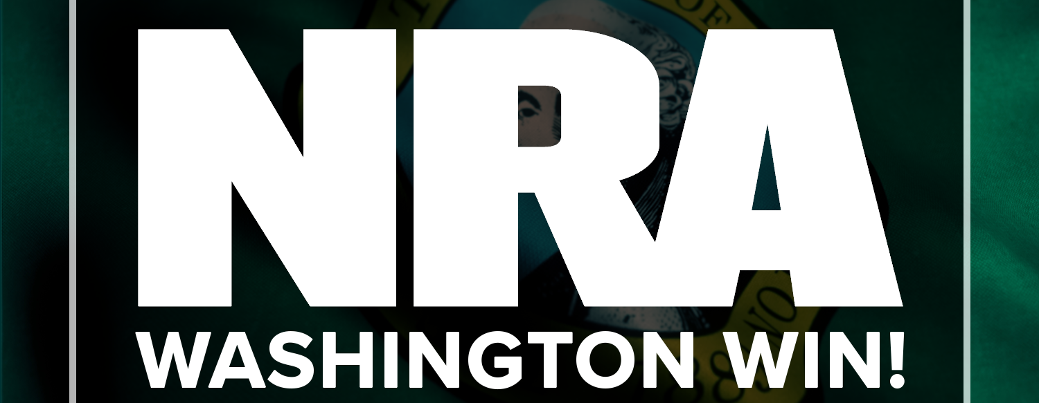 NRA-ILA | NRA Wins Lawsuit in Washington State, Prevents I-1639 From