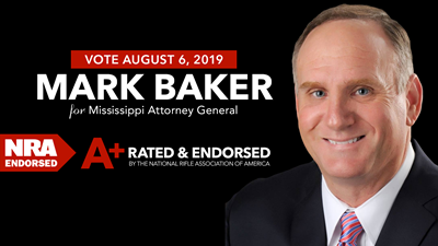 NRA-PVF Endorses Mark Baker for Attorney General of Mississippi