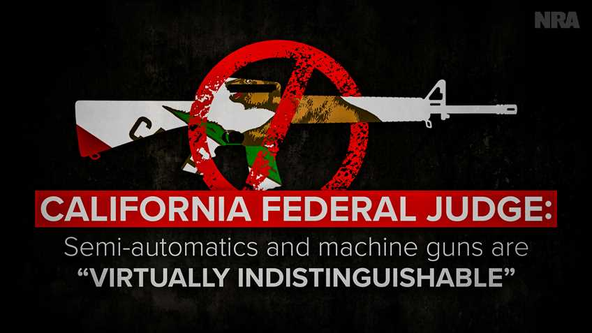 "California Federal Judge: Semi-automatics and Machineguns are ""Virtually Indistinguishable"""