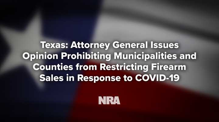 Texas: Attorney General Issues Opinion Prohibiting Municipalities and Counties from Restricting Firearm Sales in Response to Covid-19