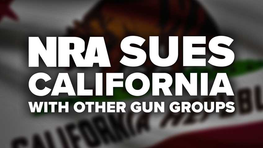 Breaking: NRA & Other Groups Sue California
